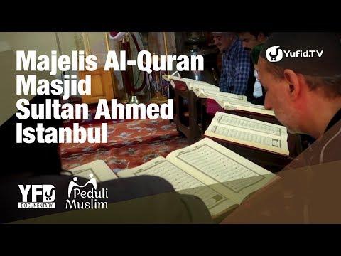 Majelis Al-Qur'an Masjid Sultan Ahmed Istanbul Turki - Yufid Documentary