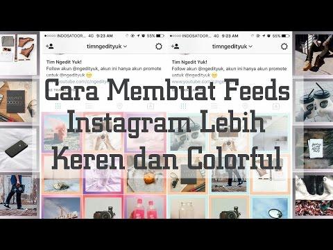 Cara Membuat Feeds Instagram Kalian Menjadi Lebih Keren, Rapi, dan Colorful ala Selebgram (Mixoo)