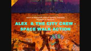 ALEX & THE CITY CREW - SPACE WALK ACTION