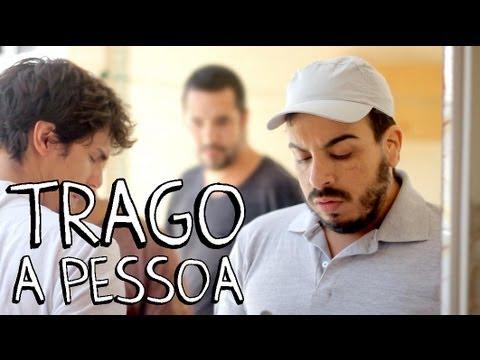 TRAGO A PESSOA - Porta dos Fundos Nº 4