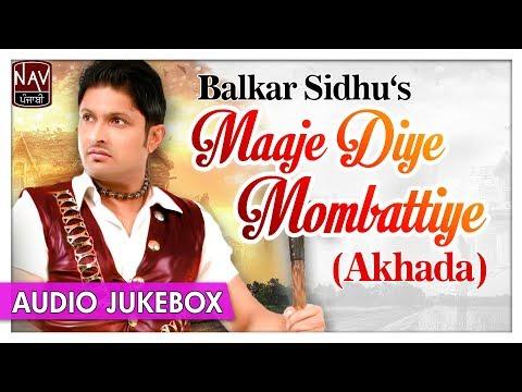 Majhe Diye Mombattiye - Balkar Sidhu   Popular Punjabi Songs   Punjabi Mela Akhada   Priya Audio