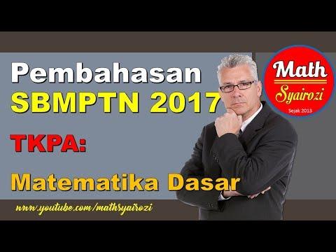 Pembahasan SBMPTN Matematika Dasar 2017