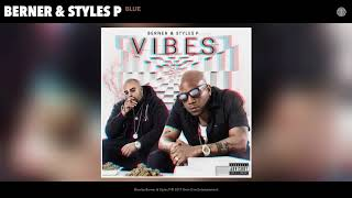 "Berner & Styles P ""Blue"" [prod by The Elevaterz]"
