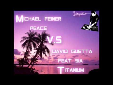 michael feiner peace vs david guetta feat sia titanium remix Deejay.fredy.mp3