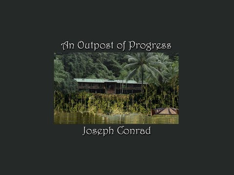 An Outpost of Progress By Joseph Conrad - Part 1 of 2