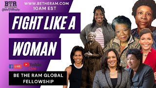 Fight Like A WOMAN! // Be the Ram Global Fellowship // Pastor McKissic // Esther 2-7