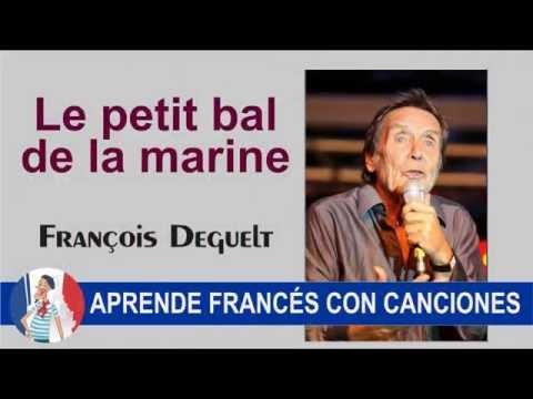 Aprende francés con canciones François Deguelt - Le petit bal de la marine