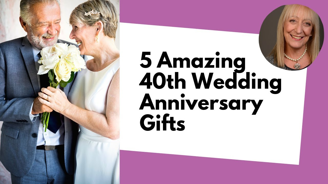 These Are The Best 40th Wedding Anniversary Gifts According To