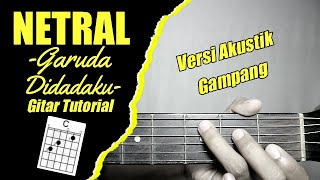(Gitar Tutorial) NETRAL - Garuda Didadaku |Mudah & Cepat dimengerti untuk pemula