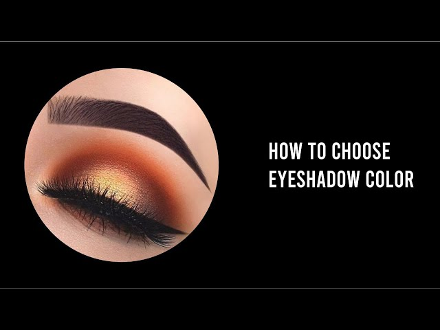 How to Choose Eyeshadow Color