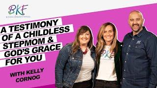 A Testimony of a Childless Stepmom & God's Grace for you  Kelly Cornog  Blended Kingdom Families