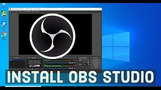 How to install OBS Studio on Windows 10 + Quick Start Screen Recording With OBS Studio