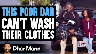 Poor Dad Can't Wash His Clothes, Stranger Changes His Life Forever | Dhar Mann