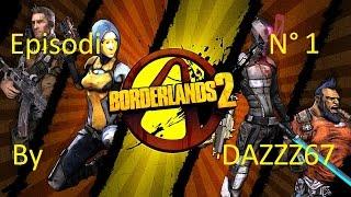 Borderlands 2 Gameplay Ep. 1 by dazzz67 (ita-HD)