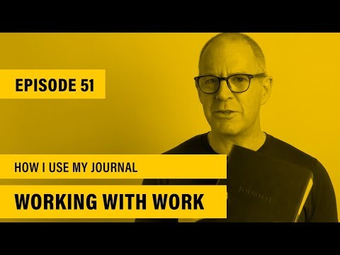 Working With Work | Ep 51 | How I Journal