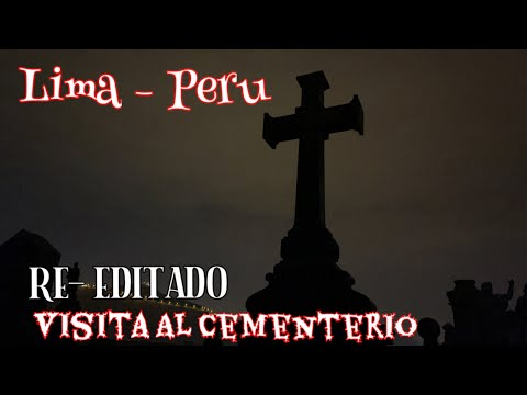 RE-EDITADO Visita al Cementerio de Lima-Peru