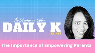 Increasing the Parental IMPACT in the Community | Daily K Ep. 67 | Ms. Shareca Vallaire | KTTeeV.com