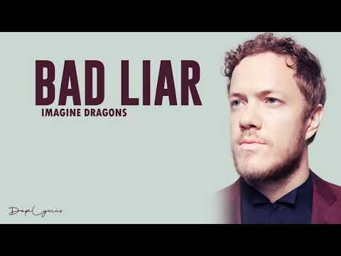 Imagine dragons -bad liar