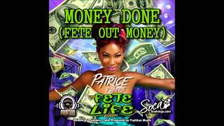 Patrice Roberts - Money Done (Fete Out Money)
