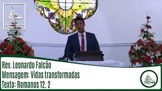 Vidas transformadas | Rev. Leonardo Falcão | IPBV
