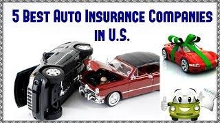 5 Best Auto Insurance Companies in U.S.