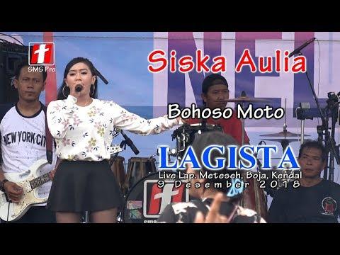 Siska Aulia - Bohoso Moto - LAGISTA Live Meteseh, Boja, Kendal 2018