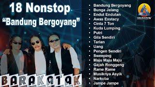 Barakatak - 18 Non-stop Bandung Bergoyang (Official Audio)