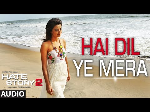 Hai Dil Ye Mera  Full Audio Song  Arijit Singh  Hate Story 2