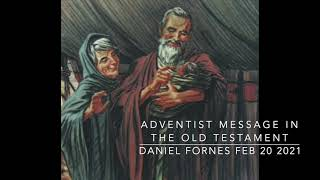 Adventist Message in the Old Testament by Daniel Fornes
