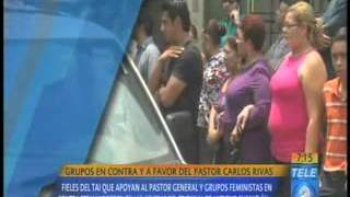 Grupos en contra y a favor del pastor Carlos Rivas