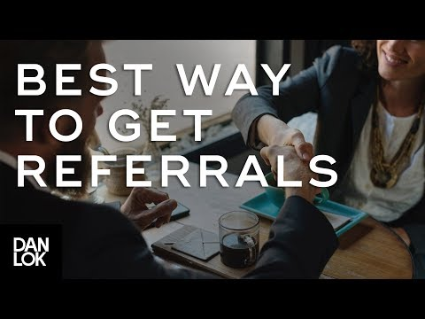 The Best Way to Get Tons of Referrals
