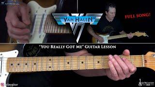 You Really Got Me Guitar Lesson (FULL SONG) - Van Halen