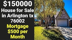 $150000 Single Family House for Sale in Arlington tx 76002 - Mortgage $500 per Month