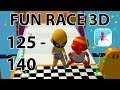 Fun Race 3D Gameplay | Level 126 - 140
