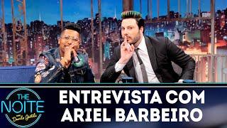 Entrevista com Ariel Barbeiro   The Noite (15/03/19)