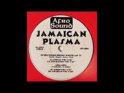 "Jamaican Plasma - Everything Begins With an ""E"" (Arabian VRS)"