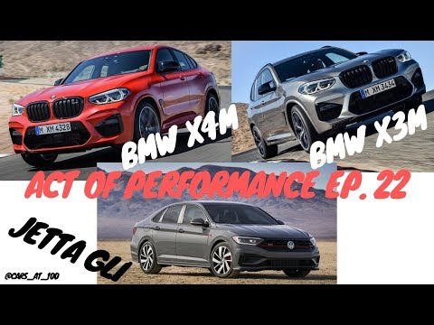 LET'S TALK NEW BMW X3M, X4M AND NEW JETTA GLI - ACT OF PERFORMANCE EP.22