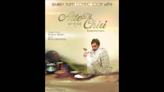 sharry maan atte de chiri full song