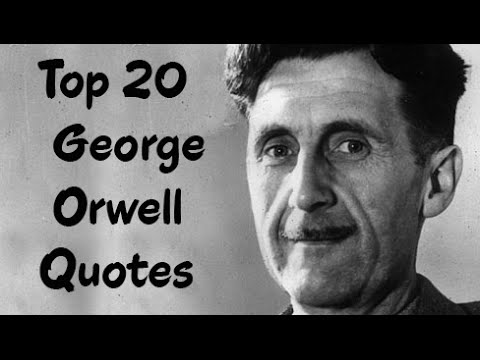 Top 20 George Orwell Quotes (Author of 1984)