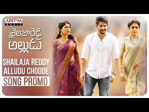 Shailaja Reddy Alludu Choode Song Promo || Naga Chaitanya, Anu Emmanuel