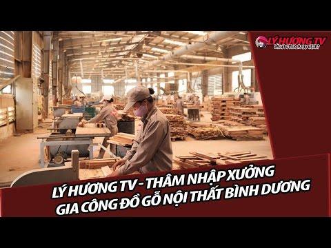 Lý Hương TV   Thâm Nhập Xưởng Gia Công Đồ Gỗ  Nội Thất Bình Dương