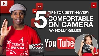 5 YouTube Tips for Getting Comfortable on Camera with Holly Gillen