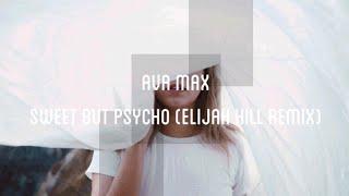 Ava Max - Sweet but Psycho (Elijah Hill Remix) Video