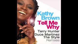 Kathy Brown Tell Me Why Terry Hunter Banging Club Mix KM201201