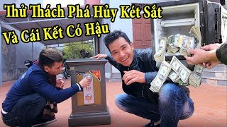 PHD | Thử Thách Phá Hủy Két Sắt Lấy Tiền | Get Money In The Safe