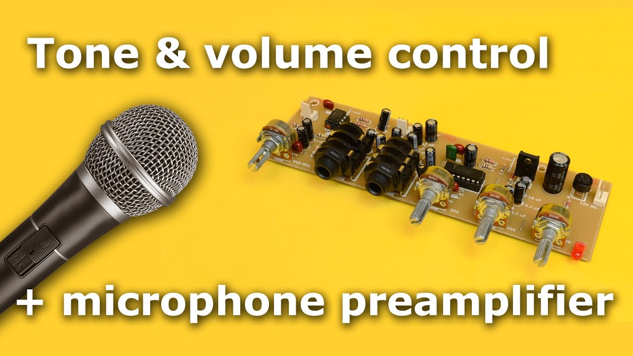 Tone And Volume Control Microphone Preamplifier Youtube Condenser Mic Circuit Diagram