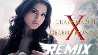 CRAZY HABIBI Vs DECENT MUNDA     REMIX DJ SI    Sunny Leone , Gururandhawa    Remix Song