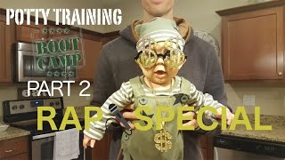 POTTY TRAINING BOOT CAMP PART 2 (RAP SPECIAL)