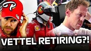 Is Vettel going to RETIRE at the end of the 2019 F1 Season?!