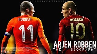 Arjen Robben - The Biography